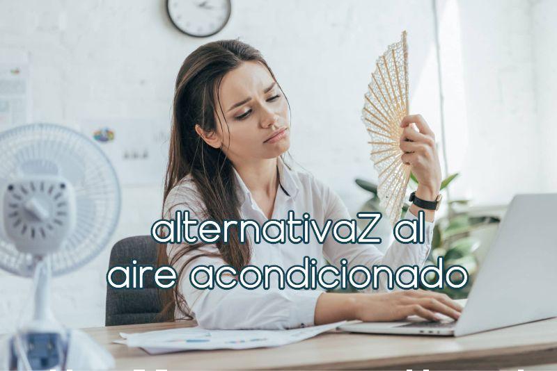 alternativas al aire acondicionado