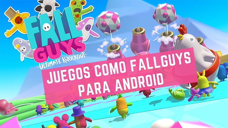 juegos como Fall Guys para android