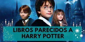 Libros parecidos a Harry Potter